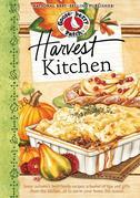 Harvest Kitchen Cookbook: Savor autumn's best family recipes, a bushel or tips and gifts from the kitchen...all to warm your home this season.