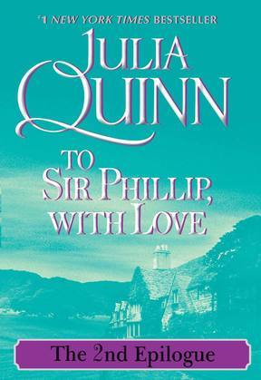 Julia Quinn - To Sir Phillip, With Love: The Epilogue II