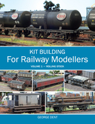 Kit Building for Railway Modellers: Volume 1 - Rolling Stock