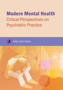 Modern Mental Health: Critical Perspectives on Psychiatric Practice