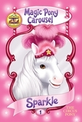 Magic Pony Carousel #1: Sparkle the Circus Pony