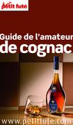 Guide de l'amateur de Cognac 2013 Petit Futé (avec cartes, photos + avis des lecteurs)