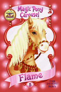 Magic Pony Carousel #6: Flame the Arabian Pony