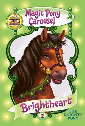 Magic Pony Carousel #2: Brightheart the Knight's Pony