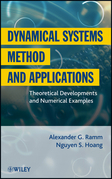 Dynamical Systems Method and Applications: Theoretical Developments and Numerical Examples
