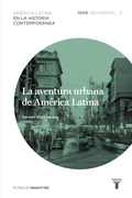La aventura urbana de América Latina.