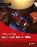 Introducing Autodesk Maya 2014: Autodesk Official Press