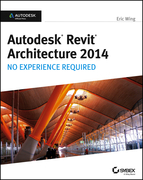Autodesk Revit Architecture 2014: No Experience Required Autodesk Official Press