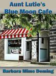 Aunt Lutie's Blue Moon Cafe