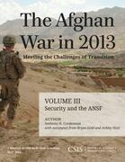 The Afghan War in 2013: Meeting the Challenges of Transition: Security and the Afghan National Security Forces