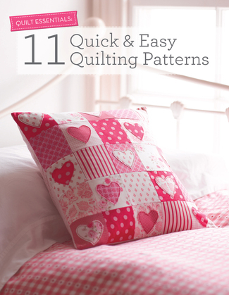 Quilt Essentials - 11 Quick & Easy Quilting Patterns