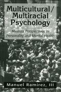 Multicultural/Multiracial Psychology: Mestizo Perspectives in Personality and Mental Health