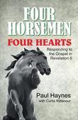 Four Horsemen, Four Hearts: Responding to the Gospel in Revelation 6