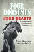 Four Horsemen, Four Hearts: Responding to the Gospel in Revelation 6