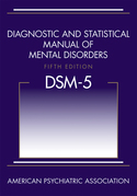 Diagnostic and Statistical Manual of Mental Disorders, Fifth Edition (DSM-5®)