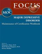 FOCUS Major Depressive Disorder Maintenance of Certification (MOC) Workbook