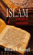 Islam: A Threat to Civilization