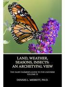 Land, Weather, Seasons, Insects: An Archetypal View