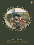 Penguin Book Of Indian Railway Stories