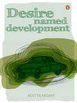 Desire Named Development