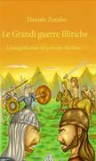 Le grandi guerre Illiriche: la magnificenza del principe
