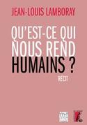 Qu'est-ce qui nous rend humains ?