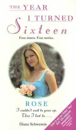 Rose: The Year I Turned Sixteen