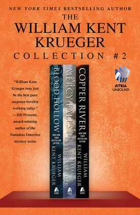 The William Kent Krueger Collection #2: Blood Hollow, Mercy Falls, and Copper River