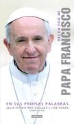 Recen por mi. Papa Francisco en sus propias palabras