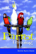 Parrot Training: A Guide to Taming and Gentling Your Avian Companion