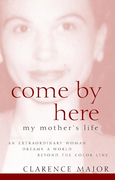 Come By Here: My Mother's Life