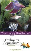 Freshwater Aquarium: Your Happy Healthy Pet