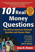 101 Real Money Questions: The African American Financial Question and Answer Book