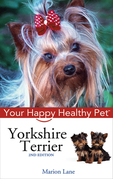 Yorkshire Terrier: Your Happy Healthy Pet