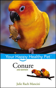 Conure: Your Happy Healthy Pet<sup><small>TM</small></sup>