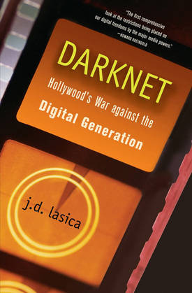 Darknet: Hollywood's War Against the Digital Generation