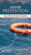Suicide Prevention (June Hunt Hope for the Heart)