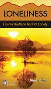 Loneliness (June Hunt Hope for the Heart)