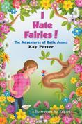 I Hate Fairies!: The Adventures of Katie James