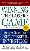 Winning the Loser's Game, Fifth Edition: Timeless Strategies for Successful Investing: Timeless Strategies for Successful Investing