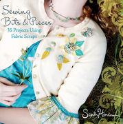 Sewing Bits and Pieces: 35 Projects Using Fabric Scraps