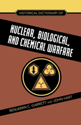 Historical Dictionary of Nuclear, Biological and Chemical Warfare