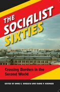 The Socialist Sixties: Crossing Borders in the Second World