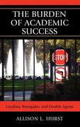 The Burden of Academic Success: Managing Working-Class Identities in College