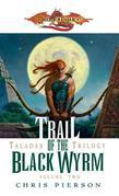 Trail of the Black Wyrm: The Taladas Trilogy, Vol. 2