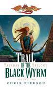 Trail of the Black Wyrm: The Taladas Trilogy, Vol. 2