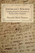Jeremiah's Scribes: Creating Sermon Literature in Puritan New England