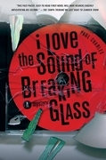 I Love the Sound of Breaking Glass