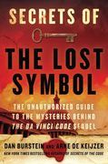 Secrets of The Lost Symbol: The Unauthorized Guide to the Mysteries Behind The Da Vinci Code Sequel