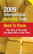 2009 International Building Code Need to Know: The 20% of the Code You Need 80% of the Time: The 20% of the Code You Need 80% of the Time